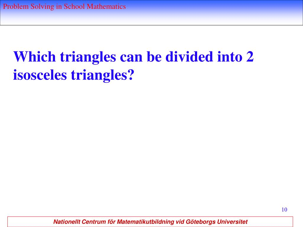 Which triangles can be divided into 2 isosceles triangles?