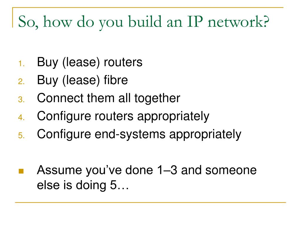 So, how do you build an IP network?
