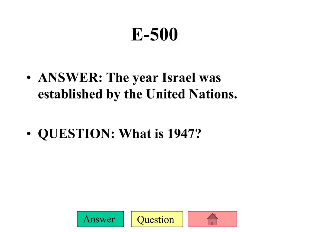 ANSWER: The year Israel was established by the United Nations.