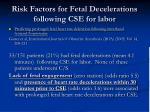 risk factors for fetal decelerations following cse for labor