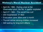 history s worst nuclear accident