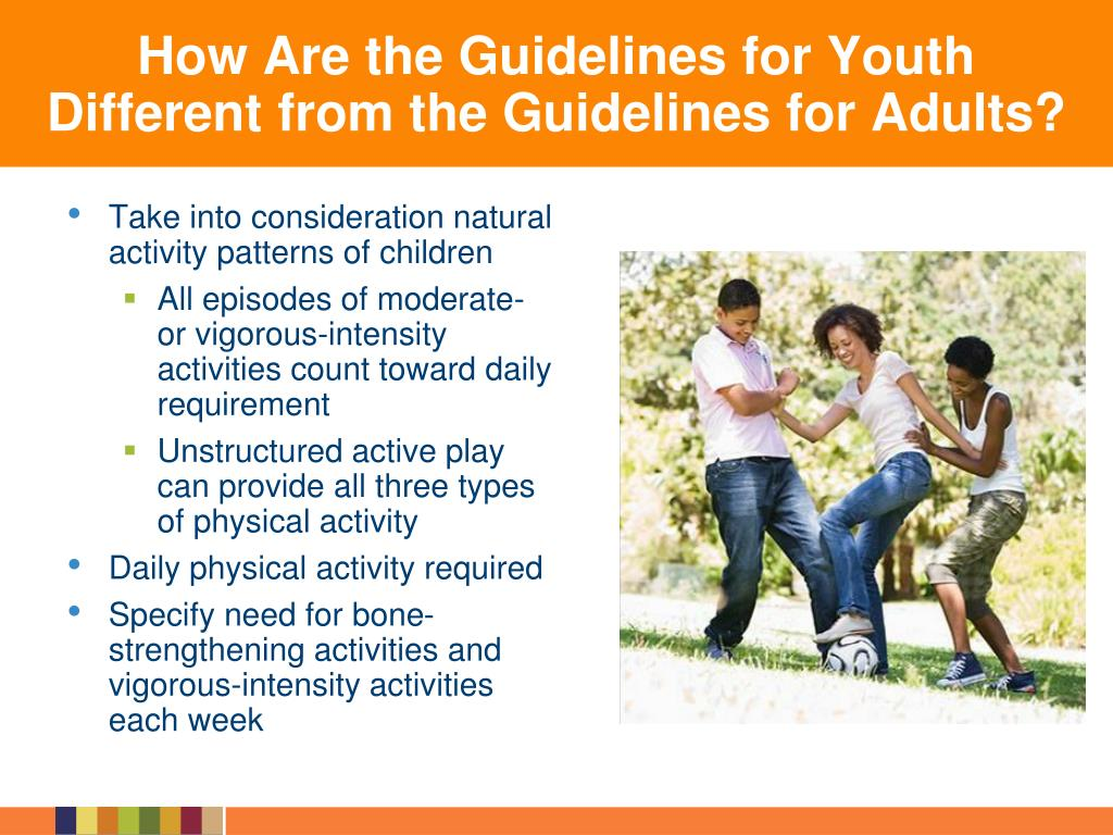 How Are the Guidelines for Youth Different from the Guidelines for Adults?