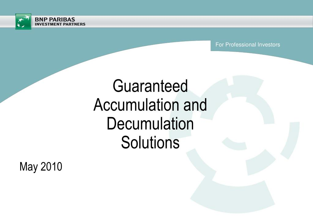 guaranteed accumulation and decumulation solutions l.