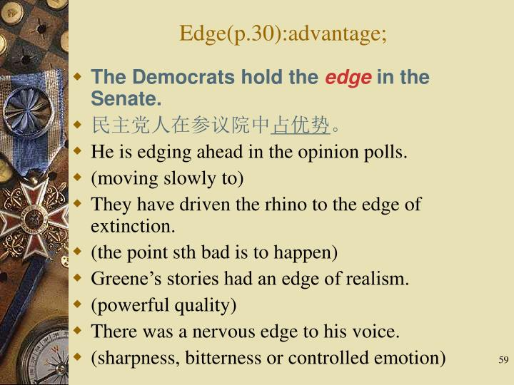 Edge(p.30):advantage;