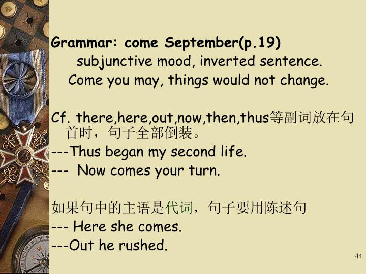 Grammar: come September(p.19)