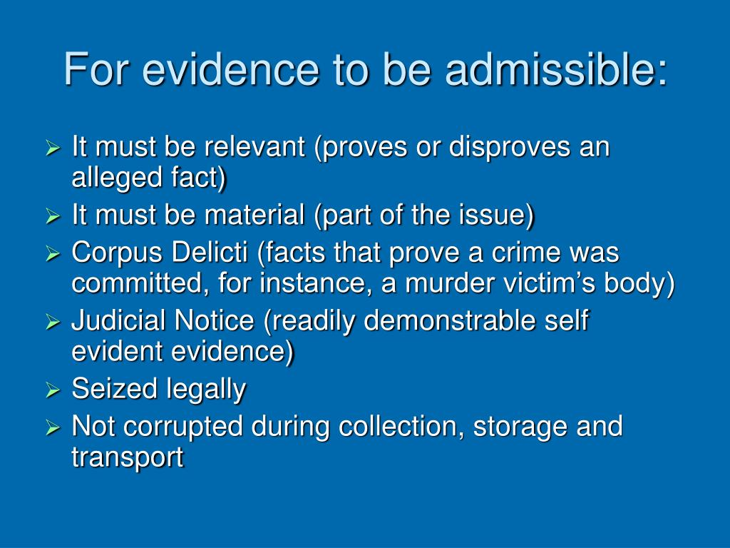 For evidence to be admissible: