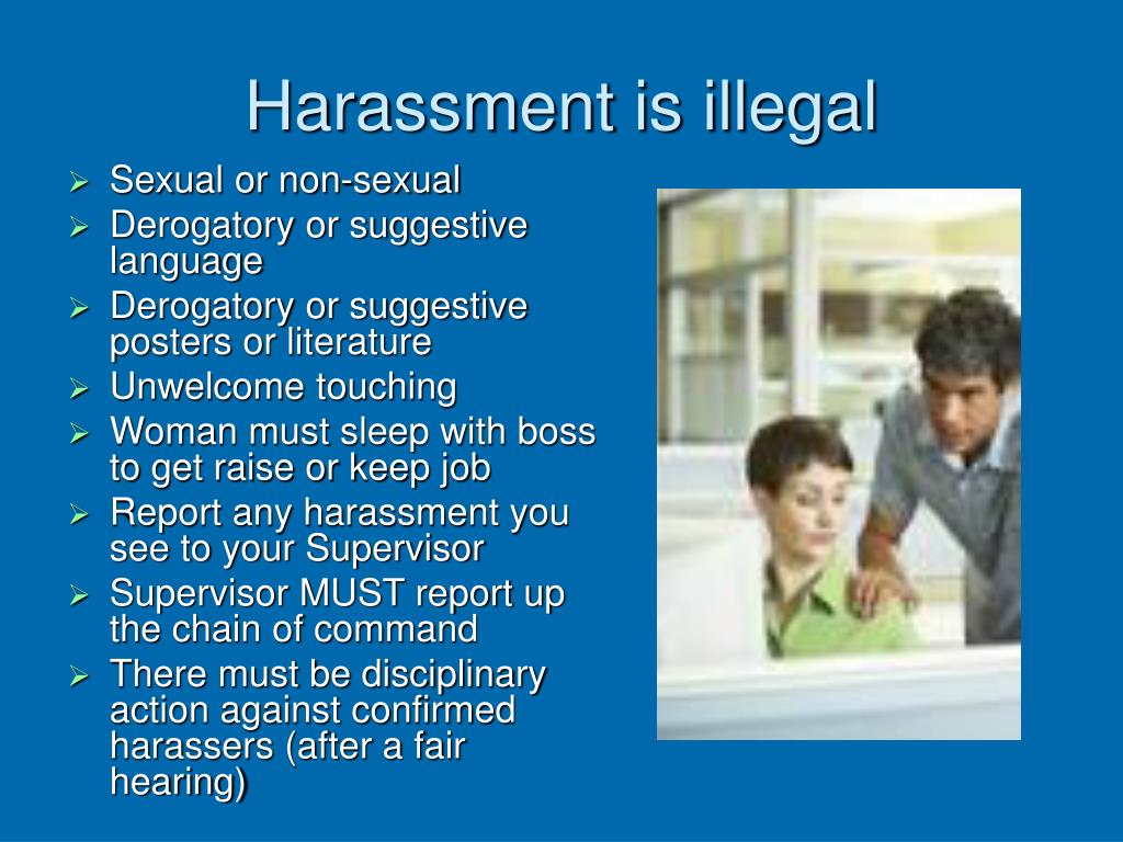Harassment is illegal