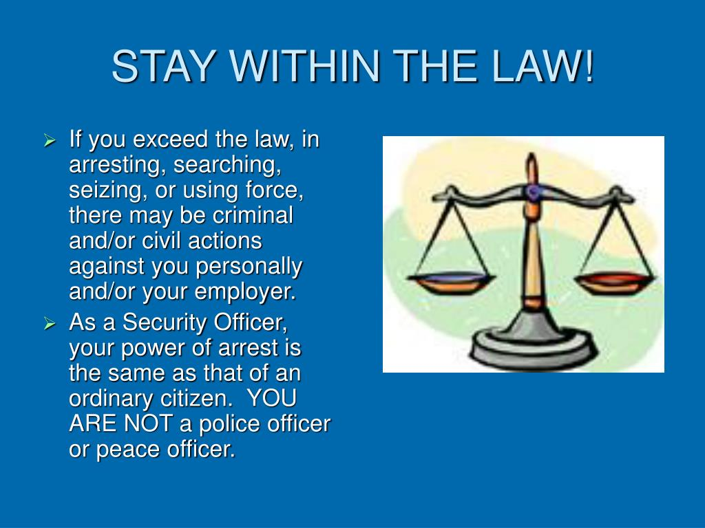 STAY WITHIN THE LAW!