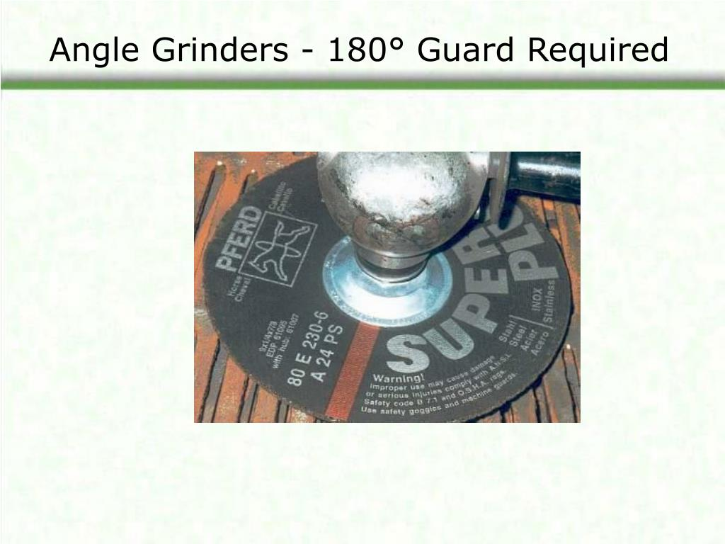 Angle Grinders - 180° Guard Required