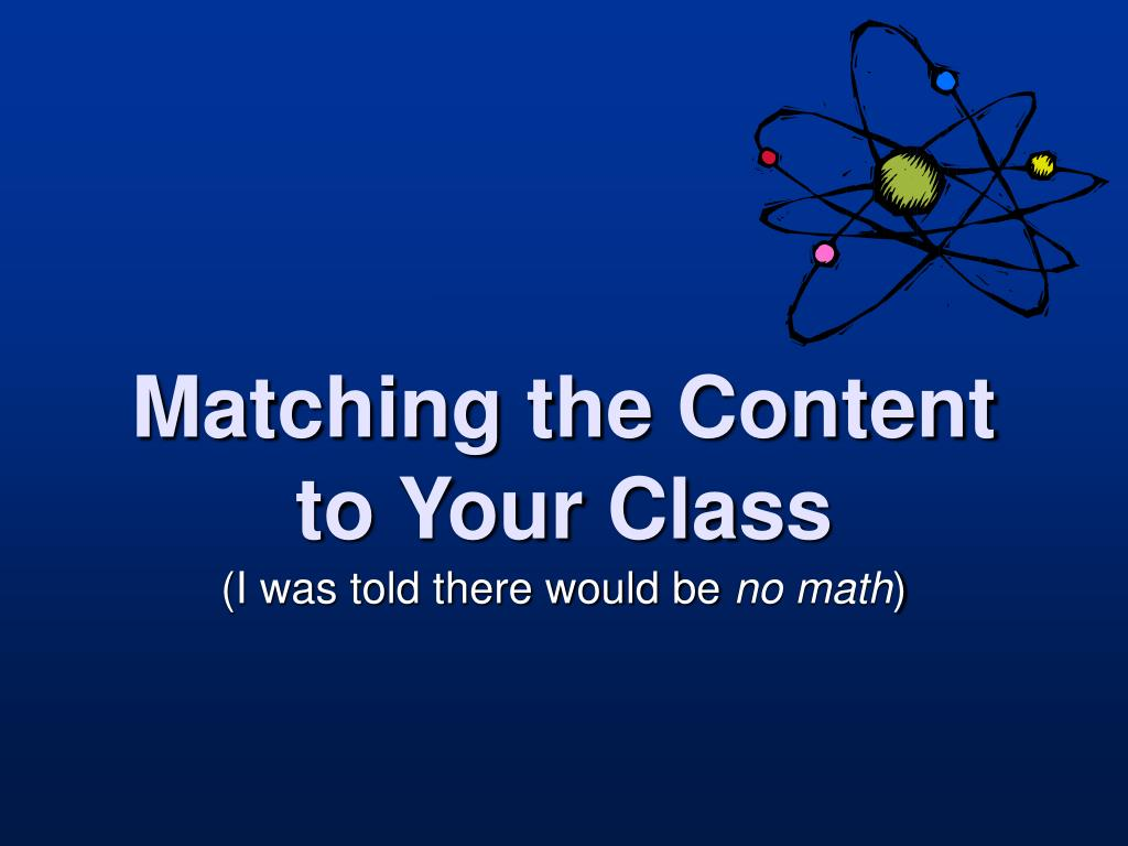 matching the content to your class l.
