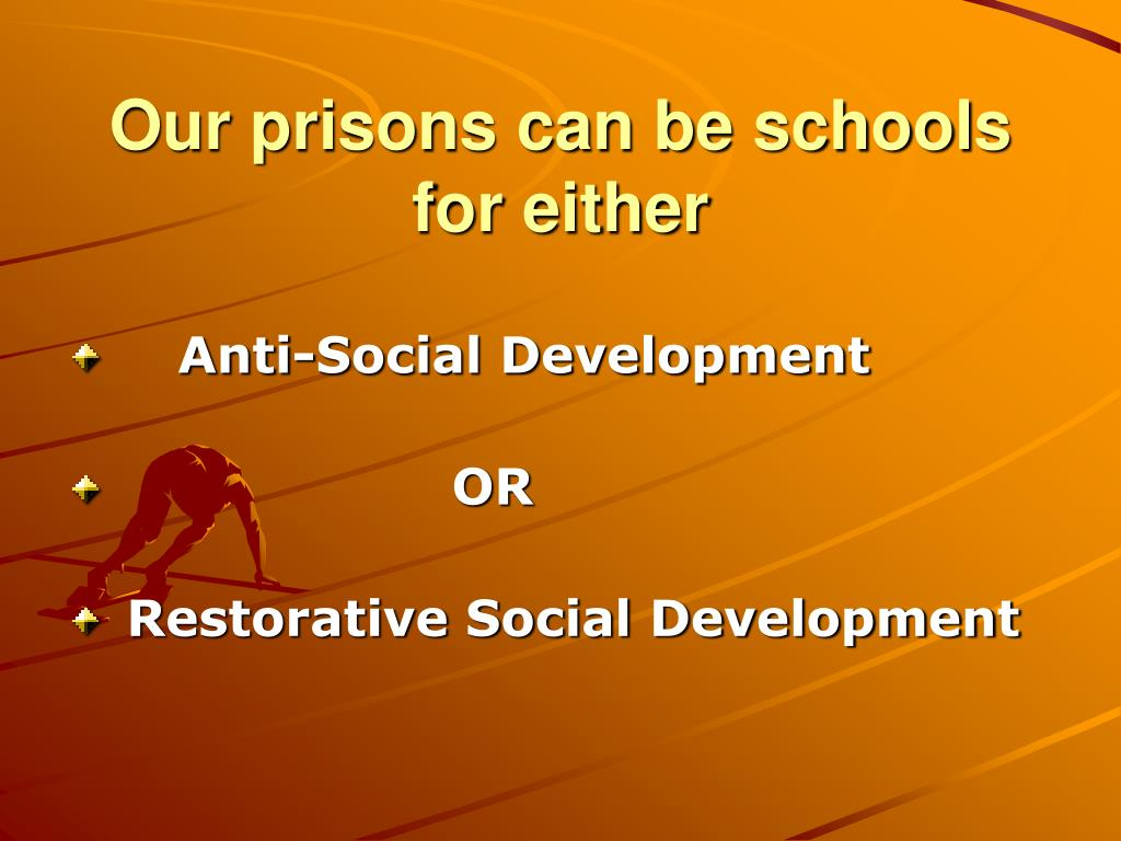 Our prisons can be schools for either