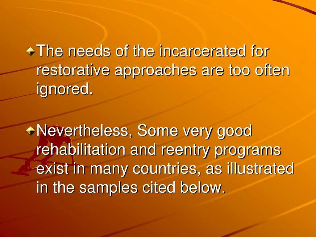 The needs of the incarcerated for restorative approaches are too often ignored.