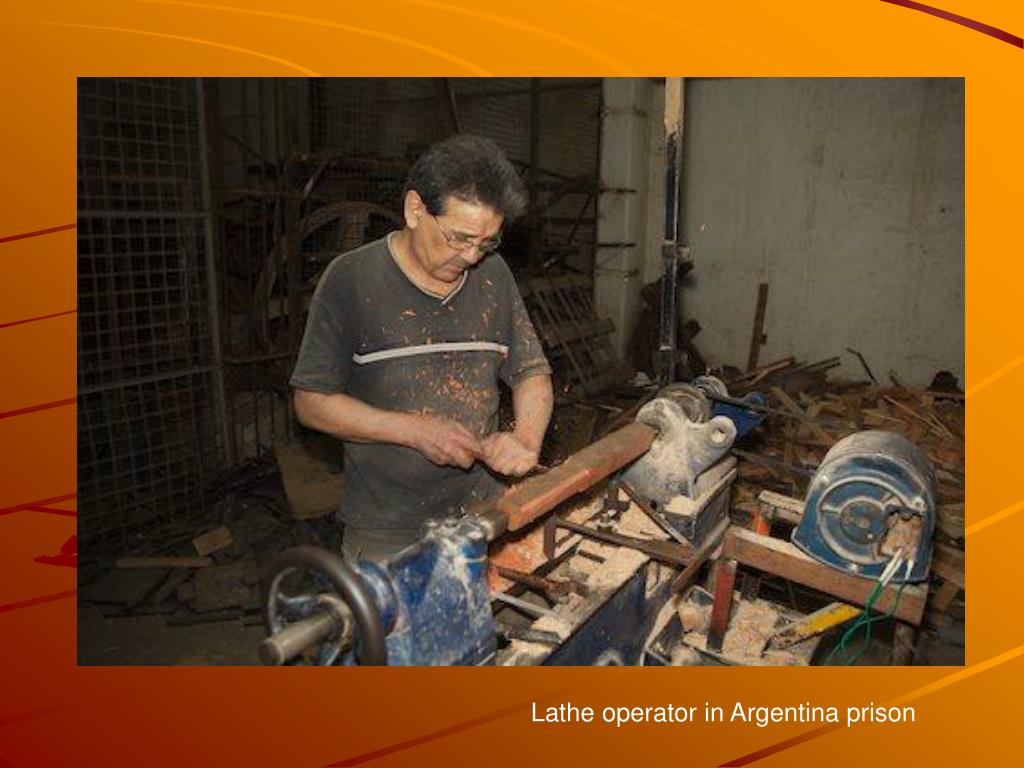 Lathe operator in Argentina prison