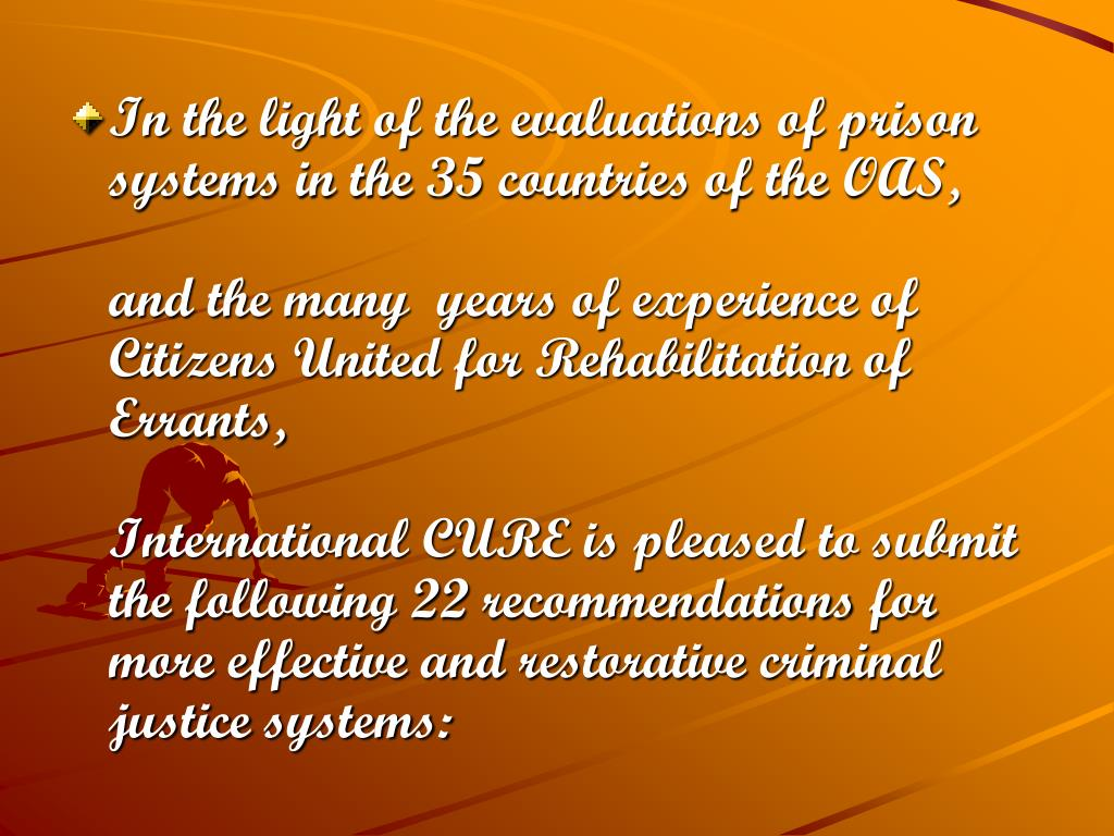 In the light of the evaluations of prison systems in the 35 countries of the OAS,