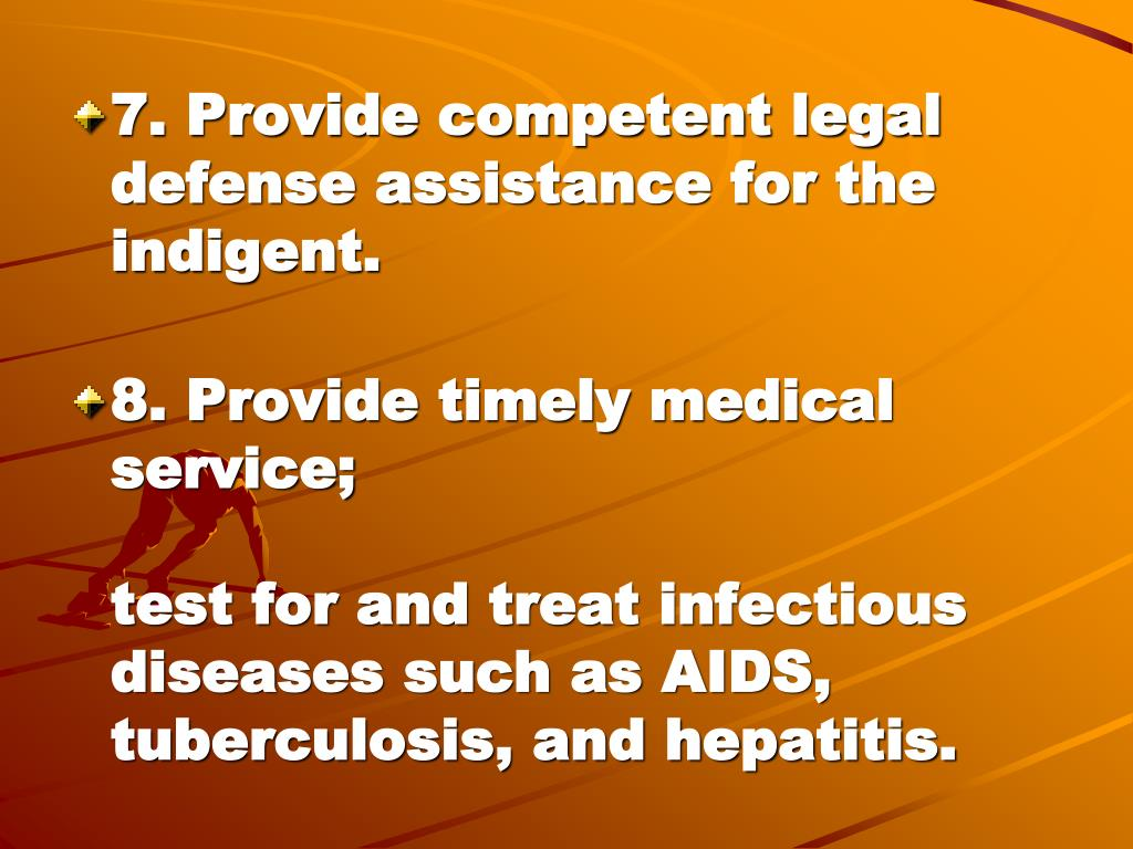 7. Provide competent legal defense assistance for the indigent.