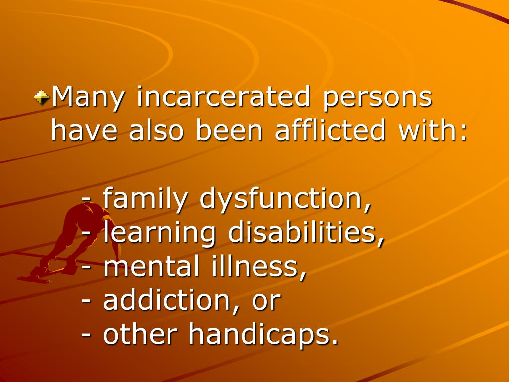 Many incarcerated persons have also been afflicted with: