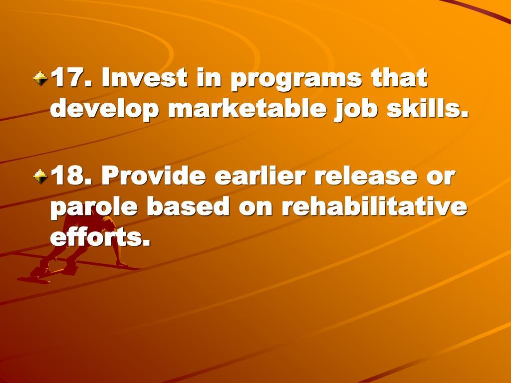 17. Invest in programs that develop marketable job skills.