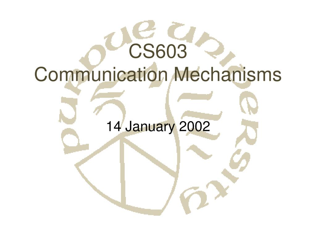 cs603 communication mechanisms l.