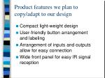 product features we plan to copy adapt to our design