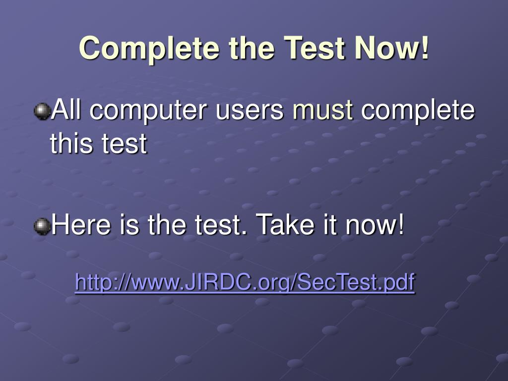 Complete the Test Now!