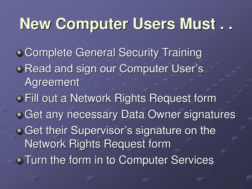 New Computer Users Must . .