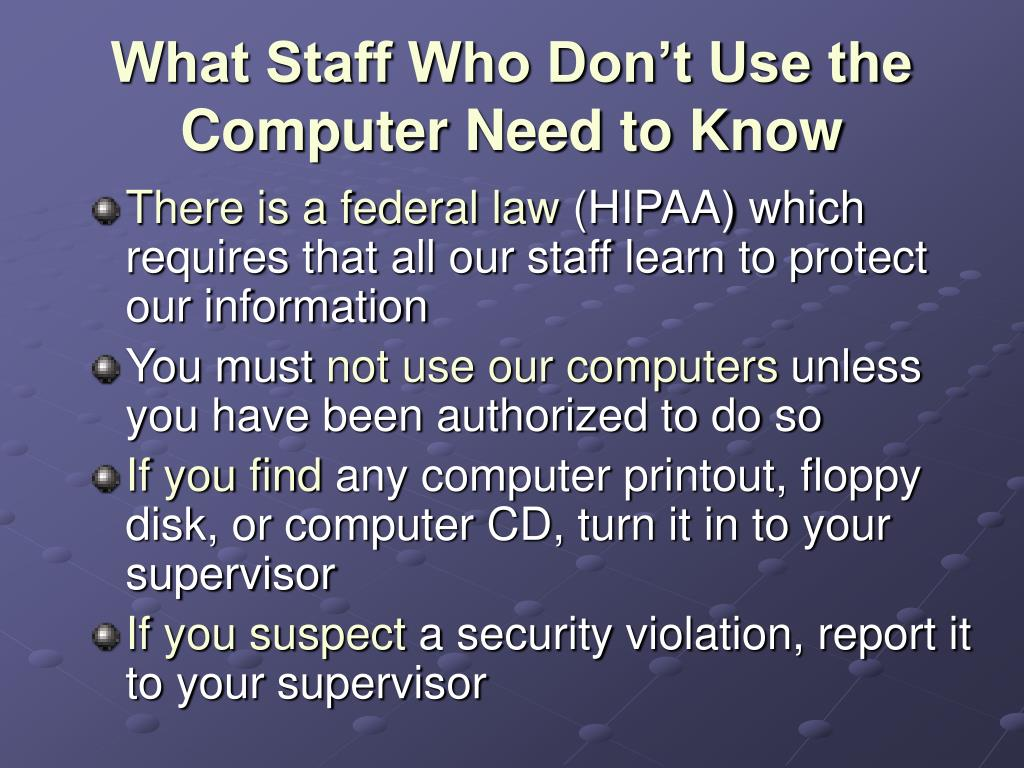 What Staff Who Don't Use the Computer Need to Know