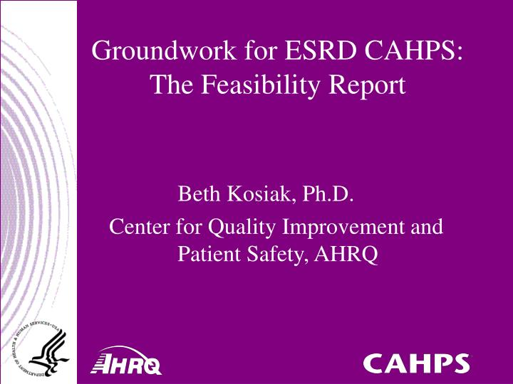 Groundwork for esrd cahps the feasibility report