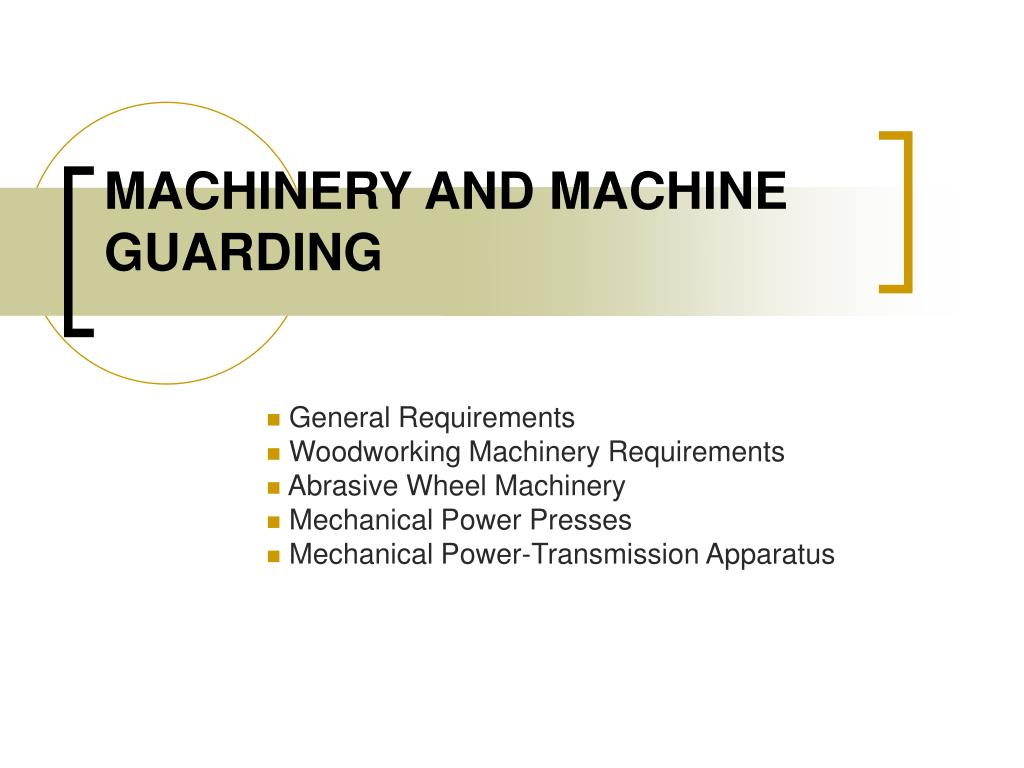 MACHINERY AND MACHINE GUARDING