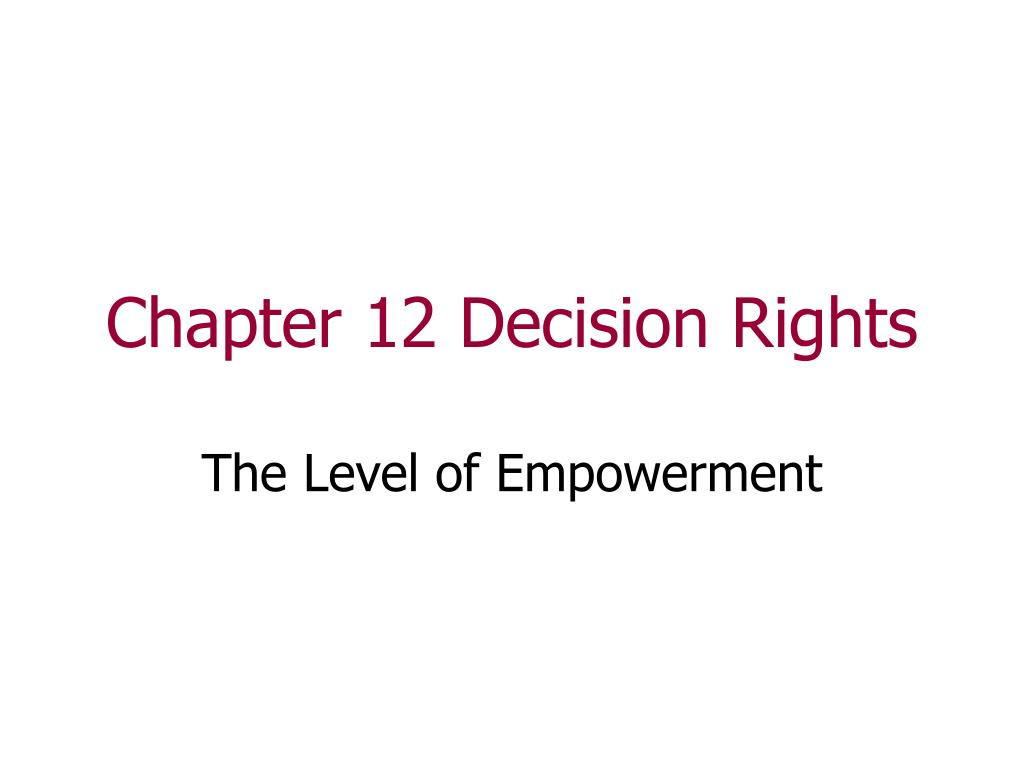 chapter 12 decision rights l.