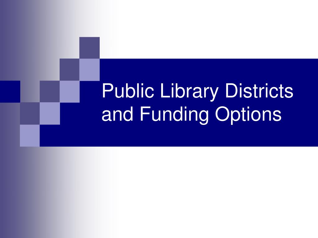 public library districts and funding options l.