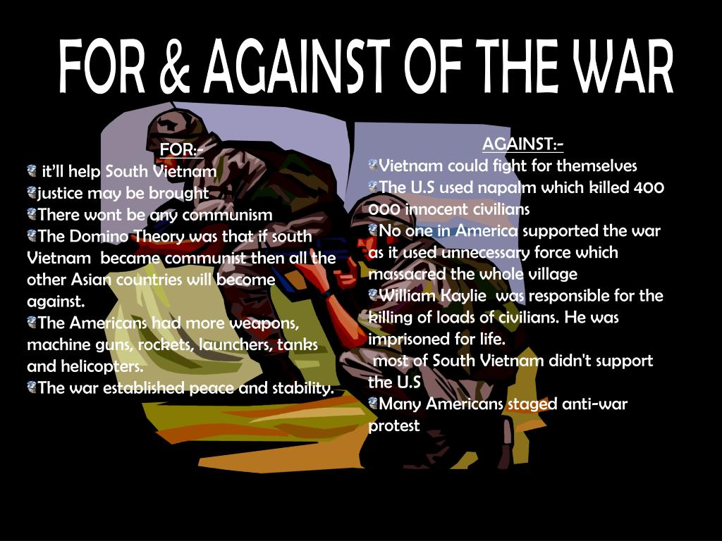 FOR & AGAINST OF THE WAR