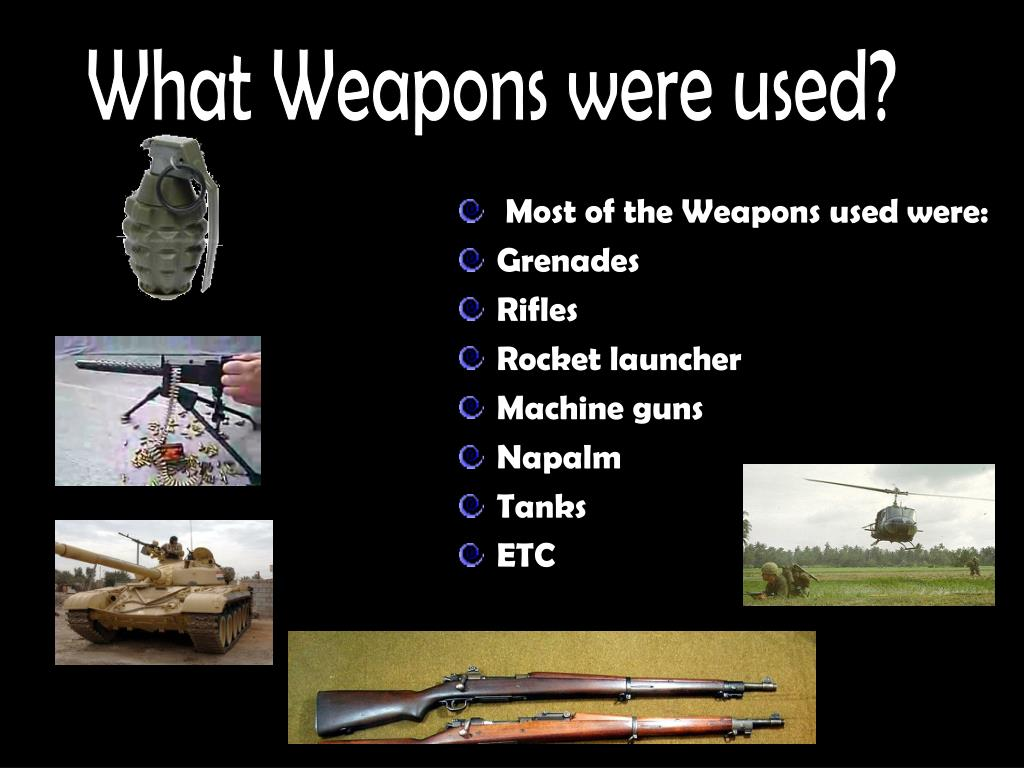 What Weapons were used?