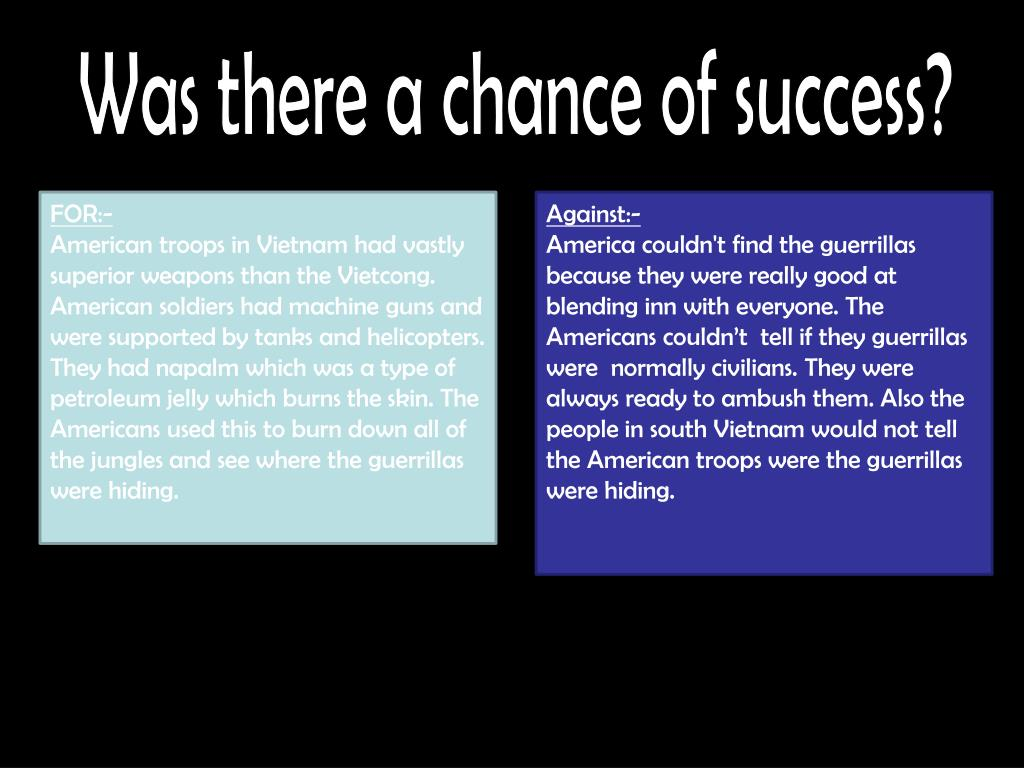 Was there a chance of success?