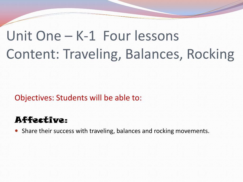 Unit One – K-1  Four lessons