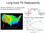 long lived 40 k radioactivity