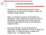 a skewed distribution