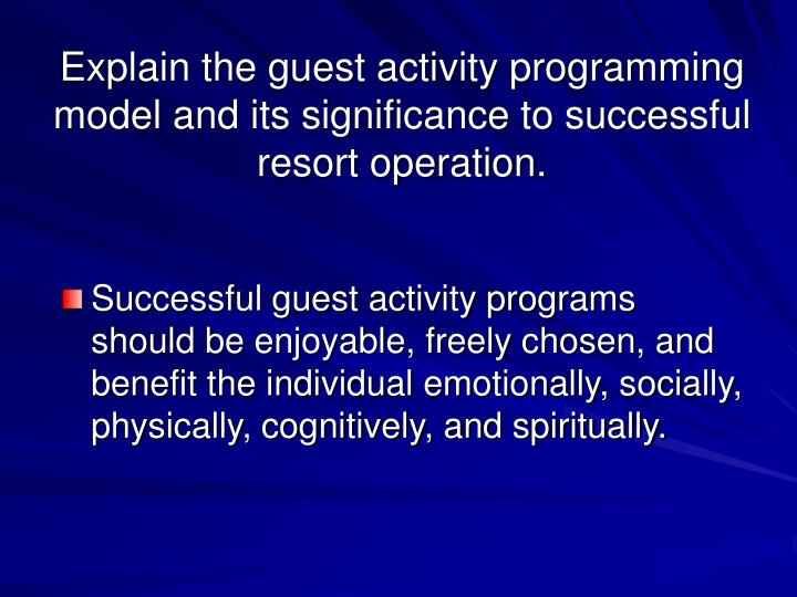 Explain the guest activity programming model and its significance to successful resort operation