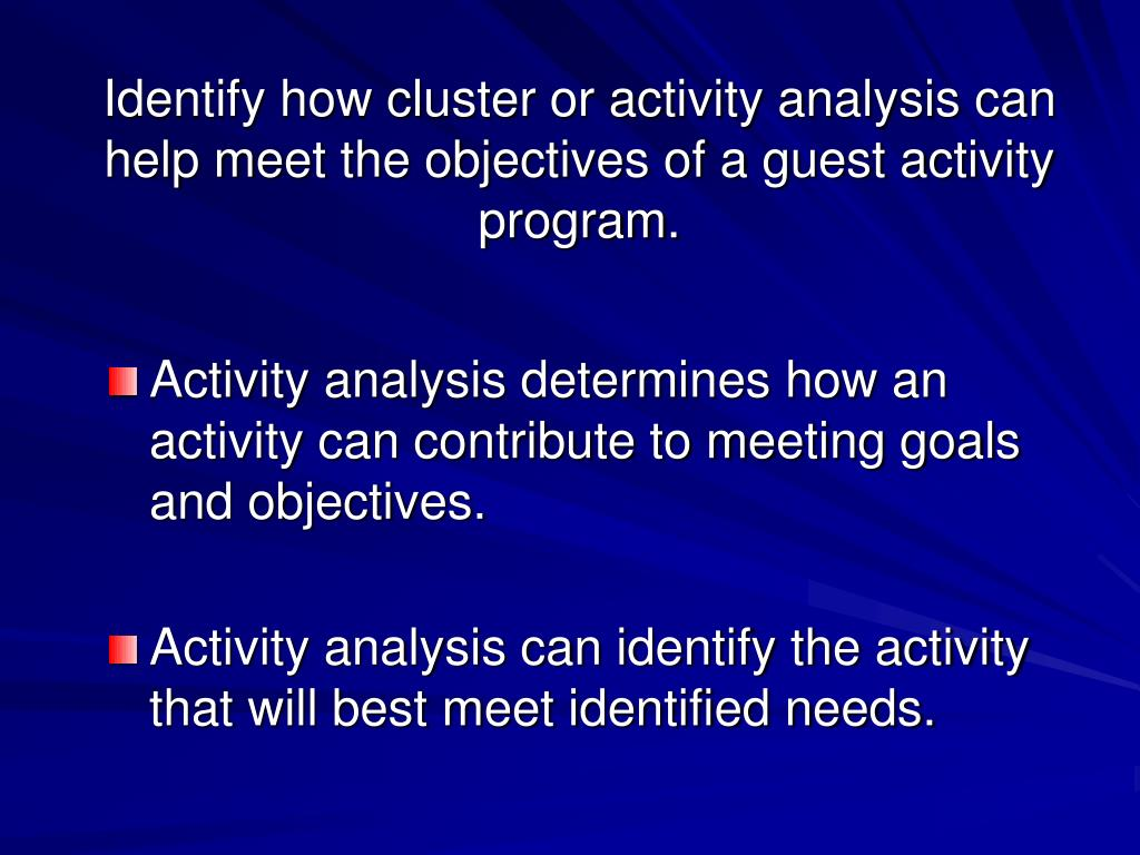 Identify how cluster or activity analysis can help meet the objectives of a guest activity program.