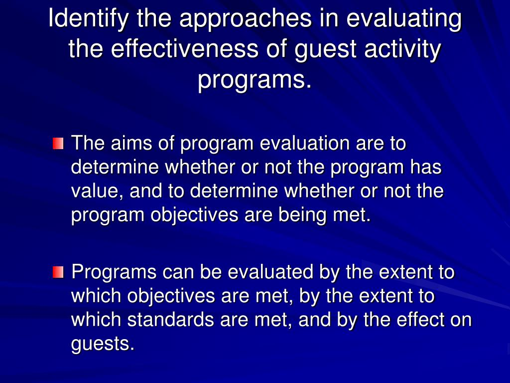 Identify the approaches in evaluating the effectiveness of guest activity programs.
