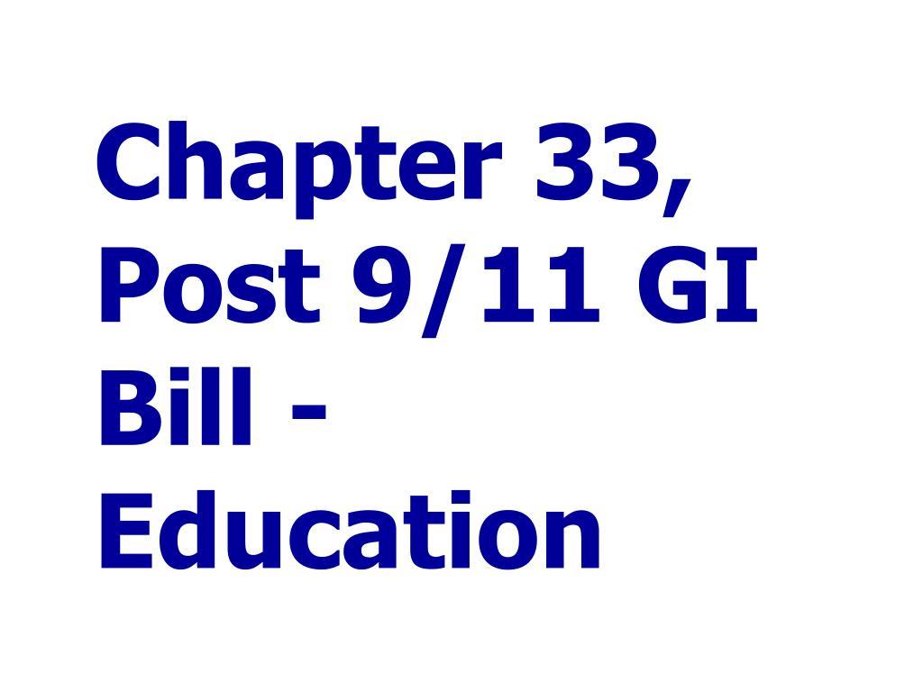 Chapter 33, Post 9/11 GI Bill - Education