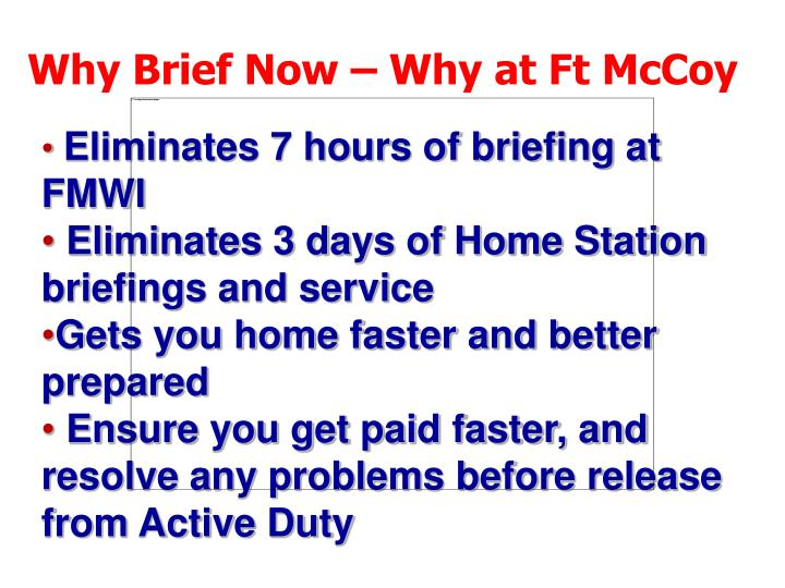 Why Brief Now – Why at Ft McCoy