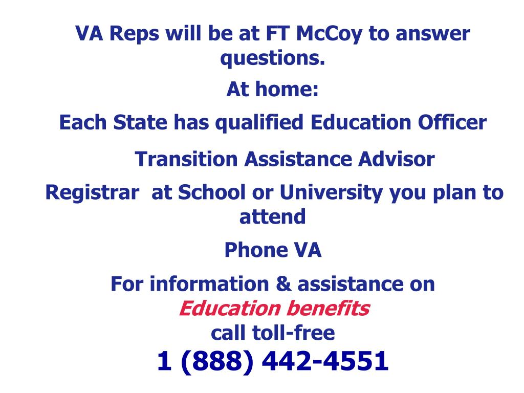 VA Reps will be at FT McCoy to answer questions.