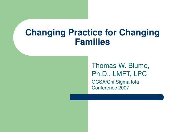 Changing practice for changing families
