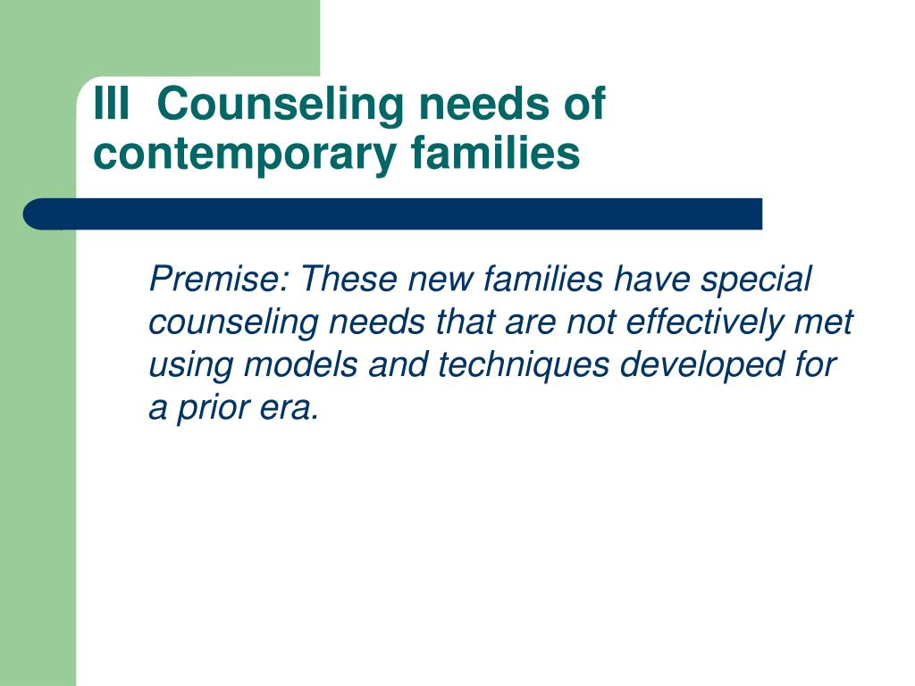 III  Counseling needs of contemporary families