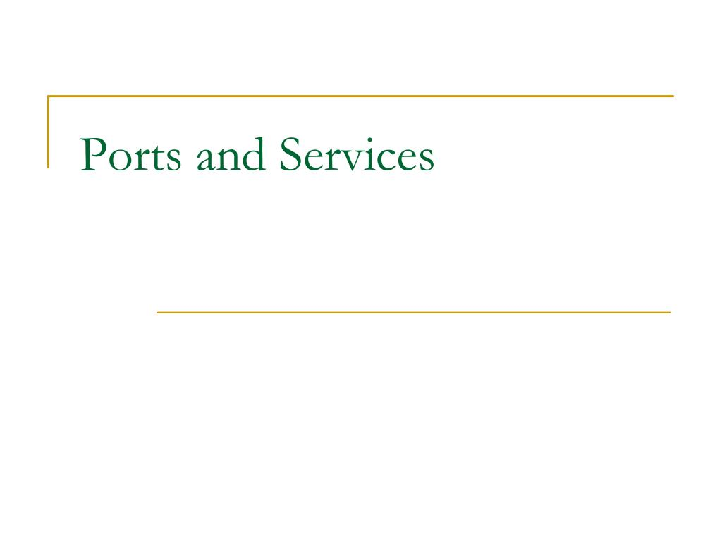 Ports and Services