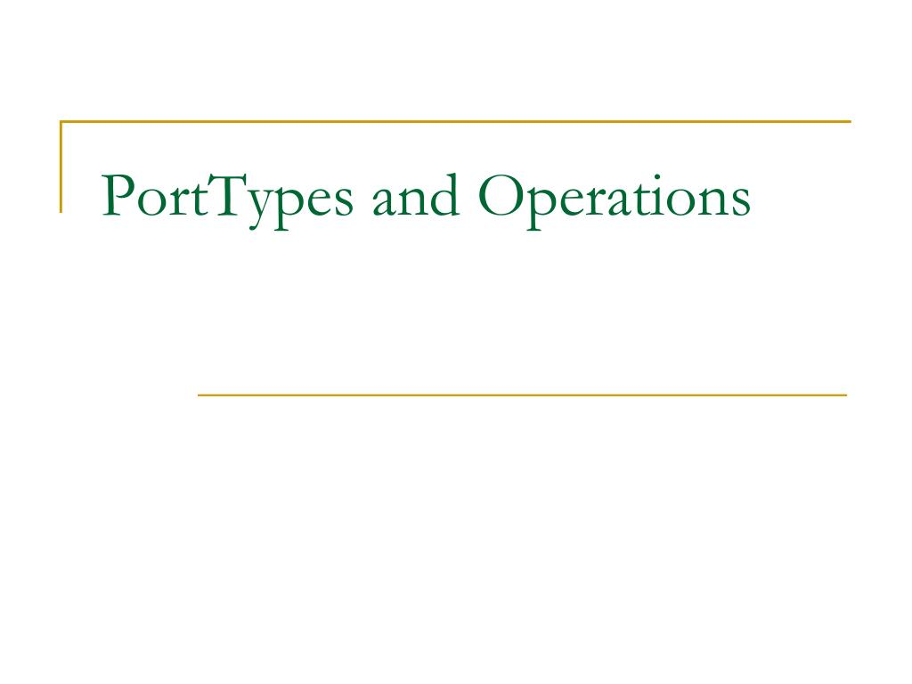 PortTypes and Operations