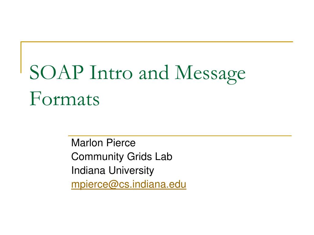SOAP Intro and Message Formats