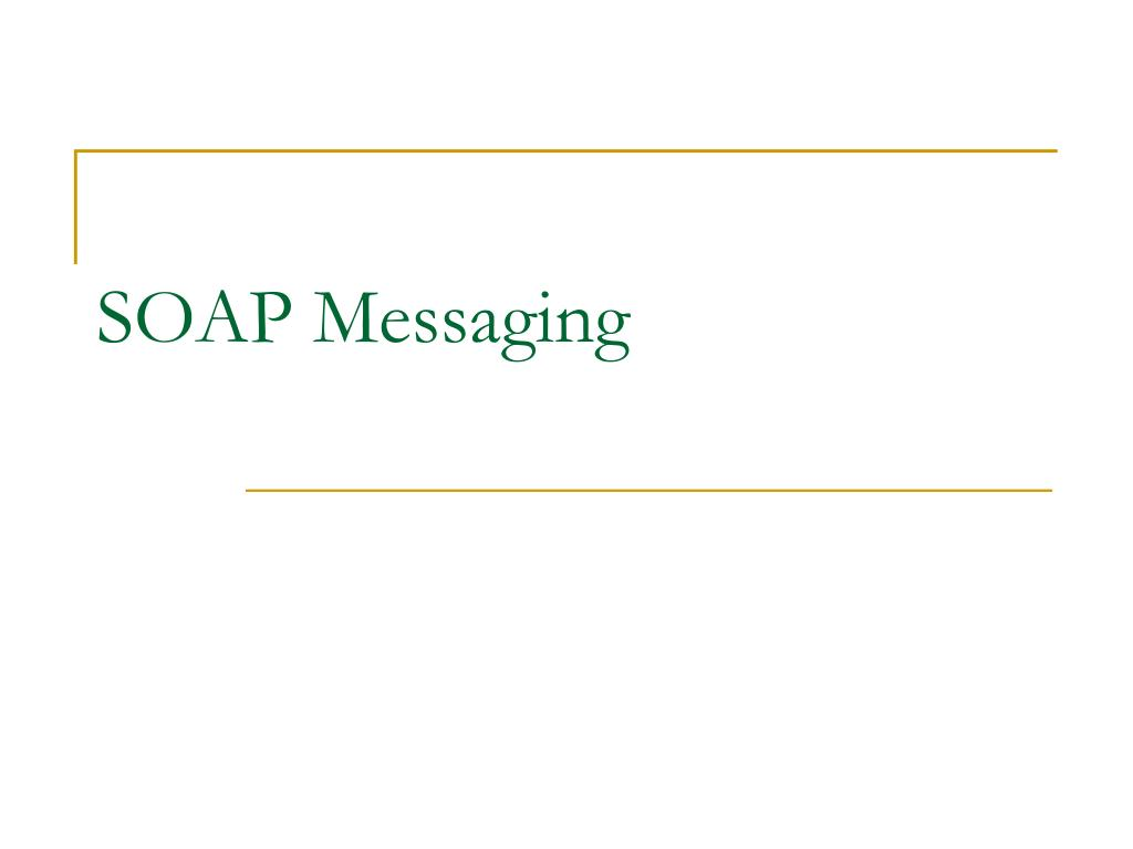 SOAP Messaging
