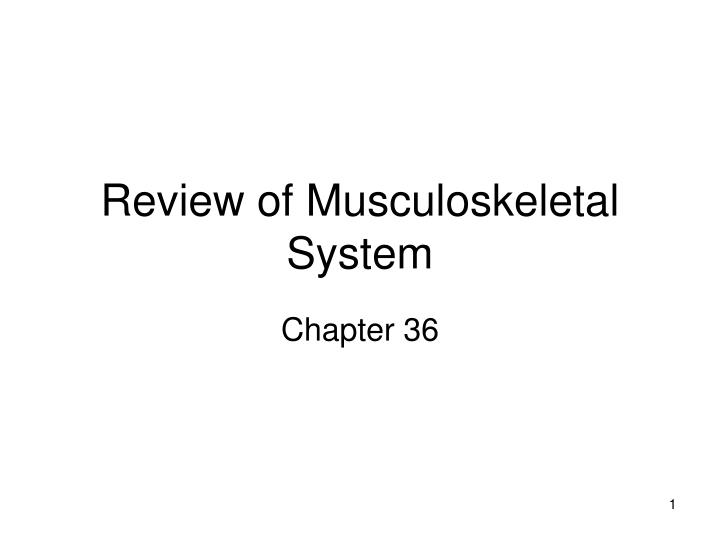 Review of musculoskeletal system