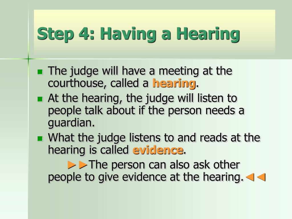 Step 4: Having a Hearing